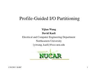 Yijian Wang David Kaeli Electrical and Computer Engineering Department Northeastern University