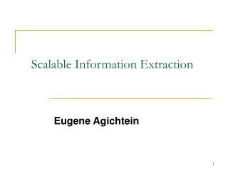 Scalable Information Extraction