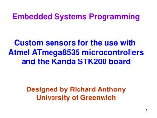 Embedded Systems Programming Custom sensors for the use with  Atmel ATmega8535 microcontrollers