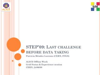 STEP'09: Last challenge  before  data  taking