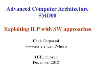 Advanced Computer Architecture 5MD00 Exploiting ILP with SW approaches