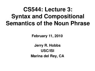 CS544: Lecture 3: Syntax and Compositional Semantics of the Noun Phrase
