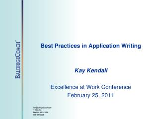 Best Practices in Application Writing Kay Kendall Excellence at Work Conference February 25, 2011