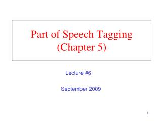 Part of Speech Tagging (Chapter 5)