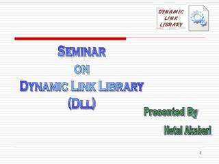 Seminar on Dynamic Link Library (Dll)