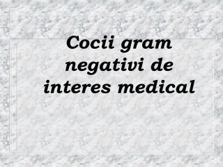 Cocii gram negativi de interes medical