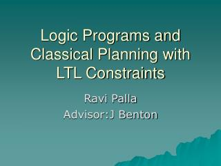 Logic Programs and Classical Planning with LTL Constraints