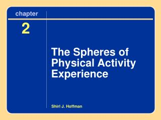 Chapter 2 The Spheres of Physical Activity Experience