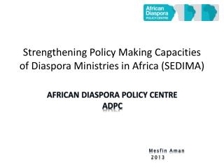 Strengthening Policy Making Capacities of Diaspora Ministries in Africa (SEDIMA)