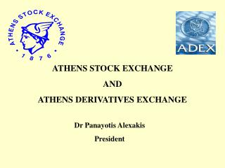 ATHENS STOCK EXCHANGE AND ATHENS DERIVATIVES EXCHANGE