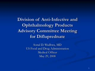 Division of Anti-Infective and Ophthalmology Products  Advisory Committee Meeting  for Difluprednate