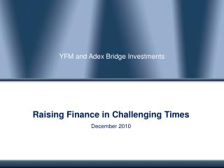 YFM and  Adex  Bridge Investments