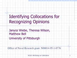 Identifying Collocations for Recognizing Opinions