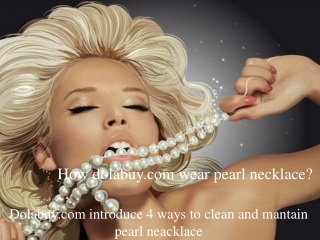 How dolabuy.com wear pearl necklace?