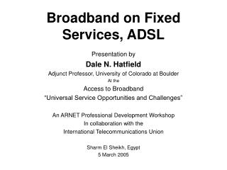 Broadband on Fixed Services, ADSL