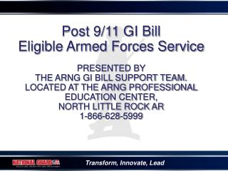 Post 9/11 GI Bill Eligible Armed Forces Service  PRESENTED BY