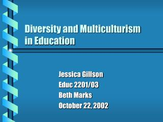 Diversity and Multiculturism in Education