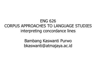 ENG 626 CORPUS APPROACHES TO LANGUAGE STUDIES interpreting concordance lines