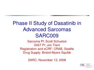 Phase II Study of Dasatinib in Advanced Sarcomas SARC009