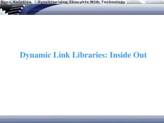 Dynamic Link Libraries: Inside Out