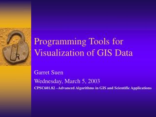 Programming Tools for Visualization of GIS Data