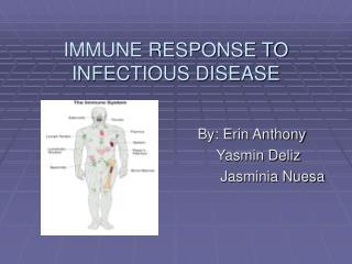 IMMUNE RESPONSE TO INFECTIOUS DISEASE