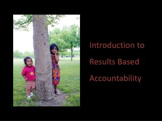 Introduction to Results Based Accountability