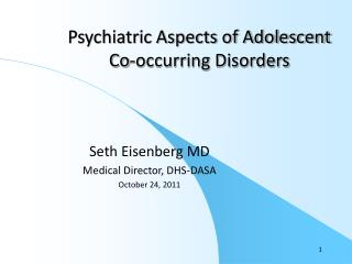 Psychiatric Aspects of Adolescent Co-occurring Disorders