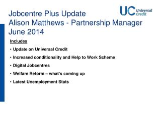 Includes Update on Universal Credit Increased conditionality and Help to Work Scheme