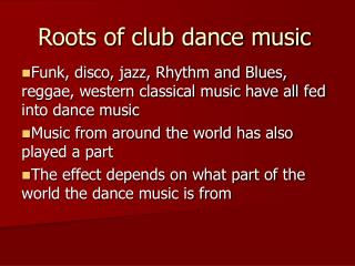 Roots of club dance music