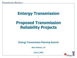 Entergy Transmission Proposed Transmission Reliability Projects