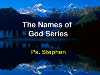 The Names of  God Series