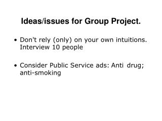 Ideas/issues for Group Project.