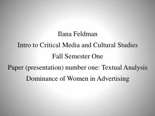 Ilana  Feldman Intro to Critical Media and Cultural Studies  Fall Semester One