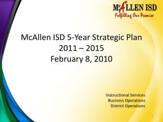 McAllen ISD 5-Year Strategic Plan  2011 – 2015 February 8, 2010