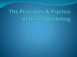 The Principles & Practice of Direct Marketing