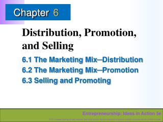 Distribution, Promotion, and Selling