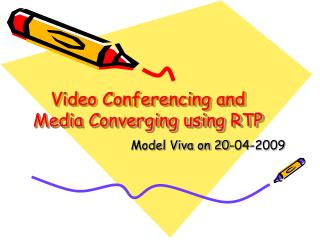 Video Conferencing and Media Converging using RTP