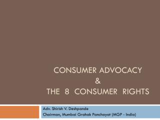 CONSUMER ADVOCACY  &  THE  8  CONSUMER  RIGHTS