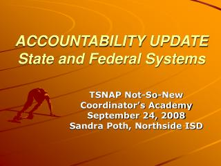 ACCOUNTABILITY UPDATE State and Federal Systems