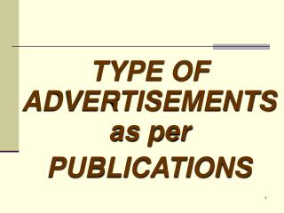 TYPE OF ADVERTISEMENTS as per  PUBLICATIONS