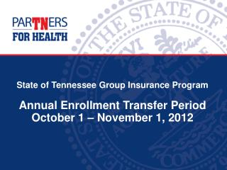 State of Tennessee Group Insurance Program Annual Enrollment Transfer Period