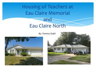 Housing of Teachers at Eau Claire Memorial and Eau Claire North
