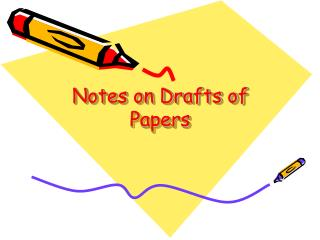 Notes on Drafts of Papers
