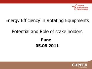 Energy Efficiency in Rotating Equipments Potential and Role of stake holders
