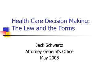 Health Care Decision Making: The Law and the Forms