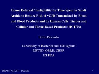 Pedro Piccardo Laboratory of Bacterial and TSE Agents DETTD, OBRR, CBER US FDA