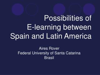 Possibilities of  E-learning between Spain and Latin America