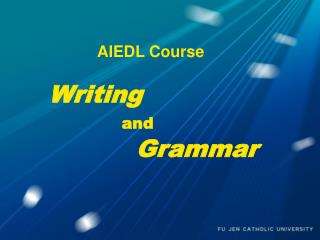 AIEDL Course Writing and Grammar