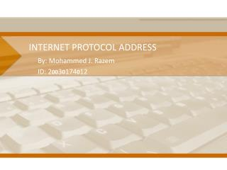 INTERNET PROTOCOL ADDRESS